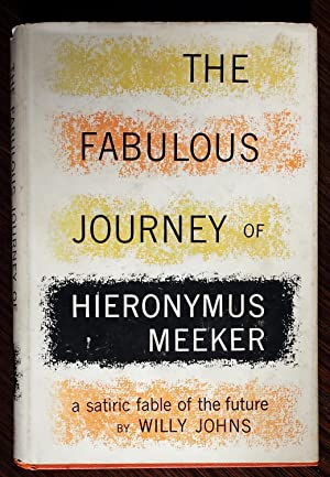 The Fabulous Journey of Hieronymus Meeker: Willy Johns