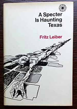 A Specter Is Haunting Texas: Fritz Leiber