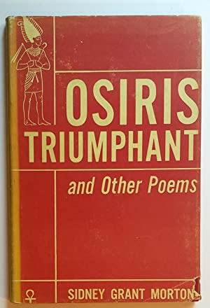 Osiris Triumphant and Other Poems: Sidney Grant Morton