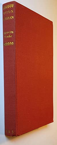Titus Groan, Gormenghast, Titus Alone: Mervyn Peake