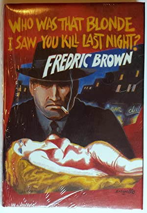 Who Was That Blonde I Saw You Kill Last Night?: Fredric Brown