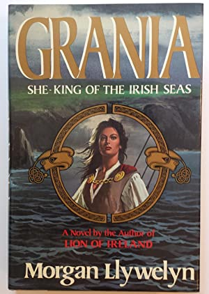 Grania: She-King of Teh Irish Seas: Morgan Llywelyn