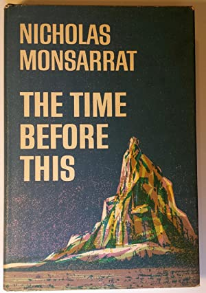 The Time Before This: Nicholas Monsarrat