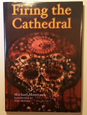 Firing The Cathedral: Michael Moorcock