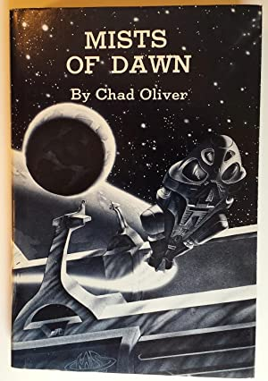 Mists Of Dawn: Chad Oliver