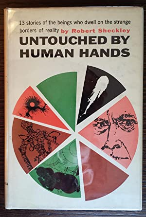 Untouched By Human Hands: Robert Sheckley