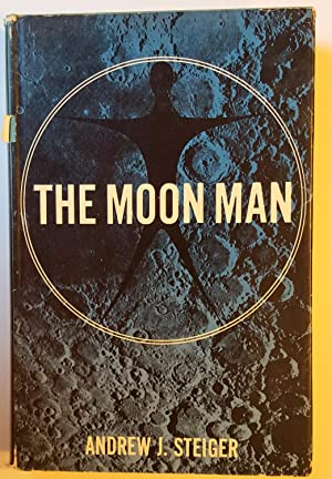 The Moon Man: Andrew Steiger