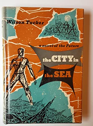 The City In The Sea: Wilson Tucker