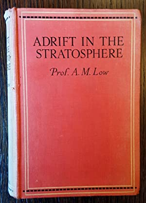 Adrift in the Stratosphere: Prof. A. M. Low