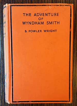 The Adventure of Wyndham Smith: S. Fowler Wright