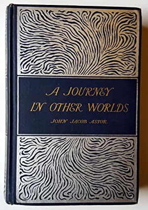 A Journey In Other Worlds: John Jacob Astor