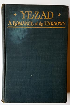 Yezad: A Romance of the Unknown: George Babcock