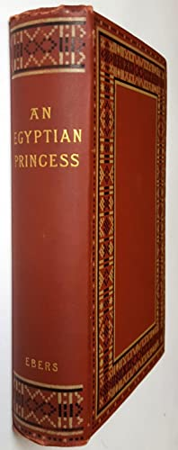 An Egyptian Princess [translated fromth eGerman by Eleanor Grove]: Georg Ebers