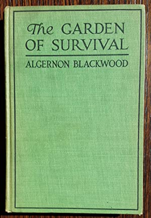 The Garden of Survival: Algernon Blackwood