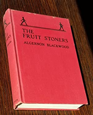 The Fruit Stoners: Algernon Blackwood