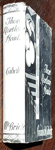 These Restless Heads: A Trilogy of Romantics: James Branch Cabell