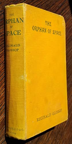 The Orphan of Space: A Tale of Downfall: Reginald Glossop