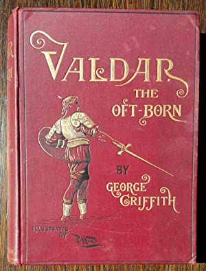 Valdar the Oft-Born: A Saga of Seven Ages: George Griffith