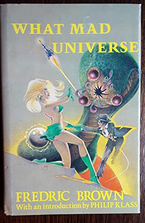 What Mad Universe: Brown, Fredric with introduction by Philip Klass