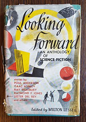 Looking Forward: An Anthology of Science Fiction: Milton Lesser [Editor]