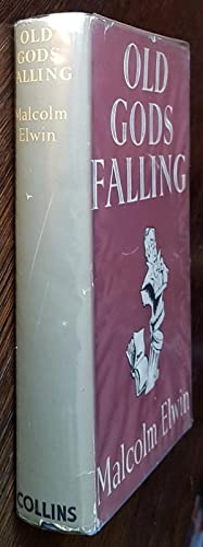 Old Gods Falling: Malcolm Elwin