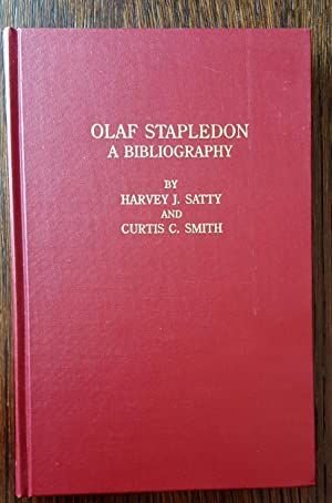 Olaf Stapledon: A Bibliography: Harvey J. Satty and Curtis C. Smith