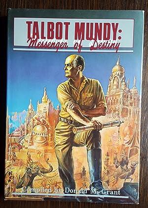Talbot Mundy: Messenger of Destiny: Donald M. Grant [Compiler]