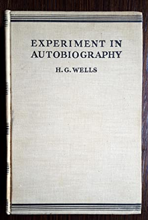 Experiment in Autobiography: H. G. Wells