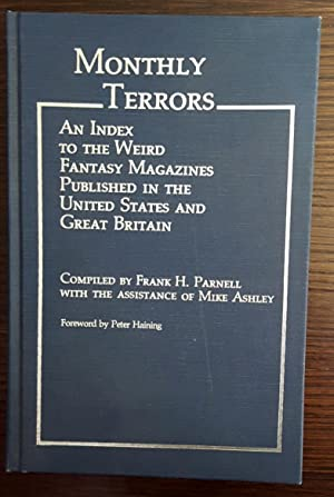Monthly Terrors: An Index to the Weird Fantasy Magazines Published in the United States and Great ...