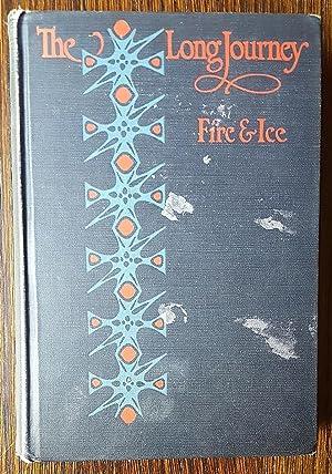 The Long Journey: Fire and Ice: Jensen, Johannes V.