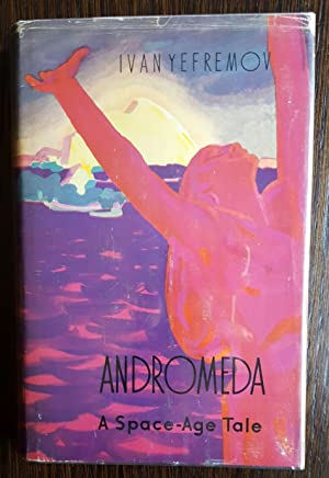 Andromeda - A Space Age Tale: Yefremov, Ivan