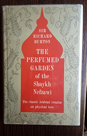 The Perfumed Garden of the Shaykh Nefzawi: Sir Richard Burton