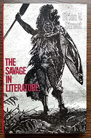 "The Savage in Literature: Representations of ""Primitive"": Brian V. Street"
