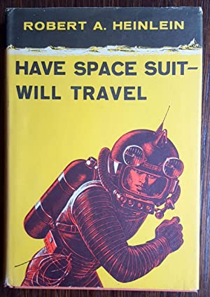 Have Space Suit-Will Travel: Heinlein, Robert A.