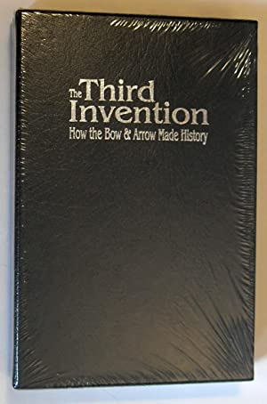 The Third Invention: How the Bow and Arrow Made History: Steve Hayes