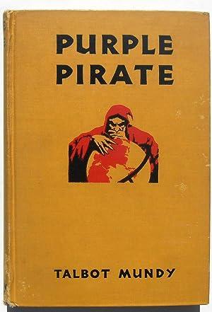 Purple Pirate: Talbot Mundy