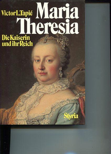 Maria Theresia. Die Kaiserin und ihr Reich. - Tapie, Victor L.