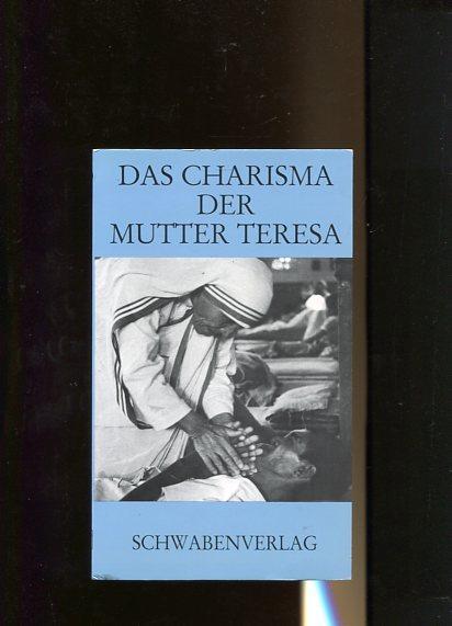 Das Charisma der Mutter Teresa