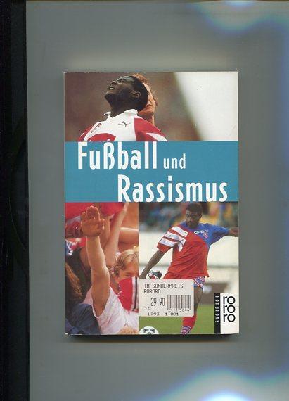 Fussball und Rassismus. Rororo 9654, rororo-Sachbuch.: Beiersdorfer, Dietmar und