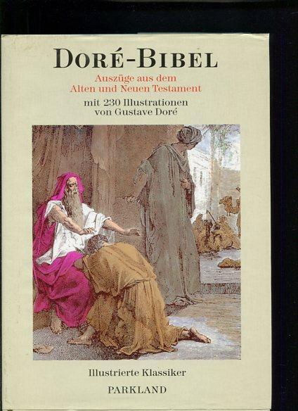 Doré-Bibel Auszüge aus dem Alten und Neuen: Doré, Gustave: