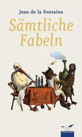 Sämtliche Fabeln. Mit den Illustr. von Grandville.: La Fontaine, Jean