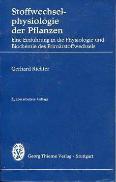 Stoffwechselphysiologie der Pflanzen. Eine Einführung in d.: Richter, Gerhard:
