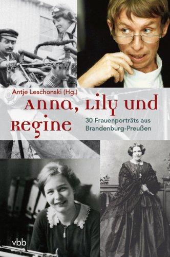 Anna, Lily und Regine: 30 Frauenporträts aus Brandenburg-Preußen