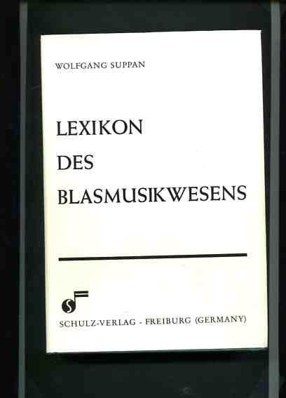 Lexikon des Blasmusikwesens. Im Auftrag des Bundes: Suppan, Wolfgang (Hrsg.):