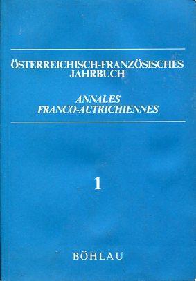 Österreichisch-Französisches Jahrbuch 1. Annales Franco-Autrichiennes. Zeitschrift für: Cullin, Michel und
