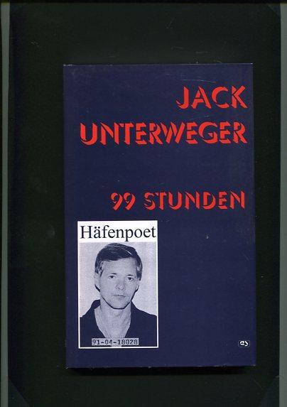 99 Stunden. Dokumentarische Erzählung - Häfenpoet.: Unterweger, Jack:
