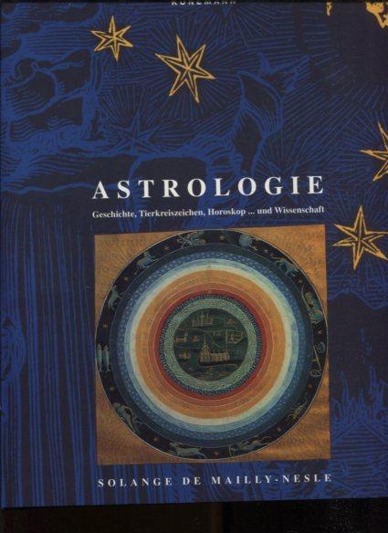 Astrologie - Geschichte, Tierkreiszeichen, Horoskop . und: Mailly Nesle, Solange