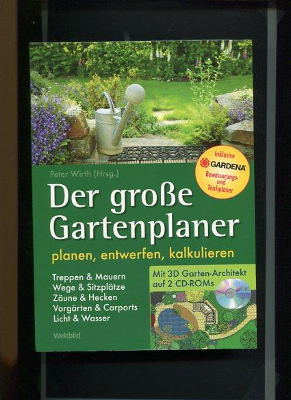 Der Große Gartenplaner   Planen, Entwerfen, Kalkulieren.: Wirth, Peter (Hrsg
