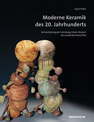 Moderne Keramik des 20. Jahrhunderts - Bestandskatalog: Vetter, Ingrid: