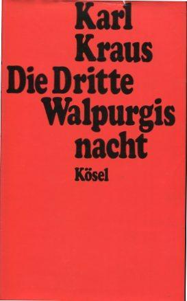 Die Dritte Walpurgisnacht. hrsg. von Heinrich Fischer,: Kraus, Karl: